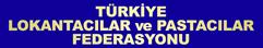 Türkiye Lokantacılar ve Pastacılar Federasyonu Resmi Sitesi